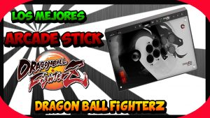 Los mejores arcades sticks para dragon ball fighterz